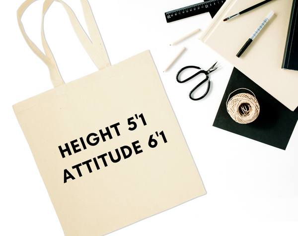 Height 5'1, Attitude 6'1 Canvas Tote