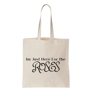 I'm Just Here For The Roses Canvas Tote