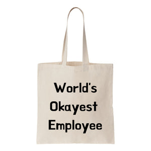 Worlds Okayest Employee Canvas Tote