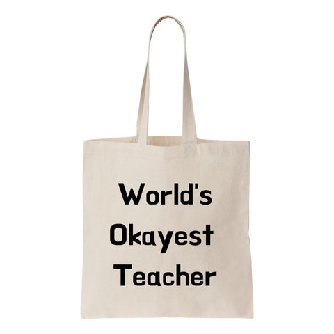 Worlds Okayest Teacher Canvas Tote