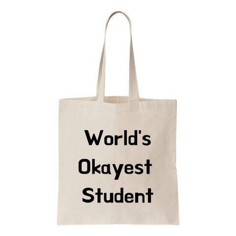 Worlds Okayest Student Canvas Tote