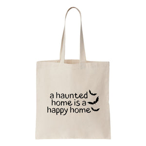 A Haunted Home Is A Happy Home Canvas Tote