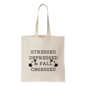 Stressed Depressed and Fall Obsessed Canvas Tote