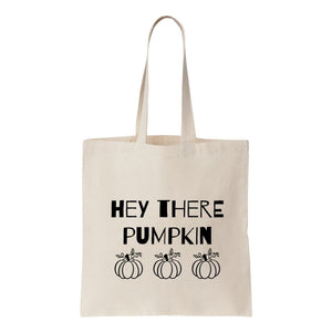 Hey There Pumpkin Canvas Tote