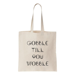 Gobble Till You Wobble Canvas Tote