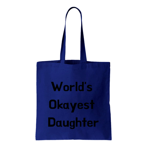 Worlds Okayest Daughter Canvas Tote