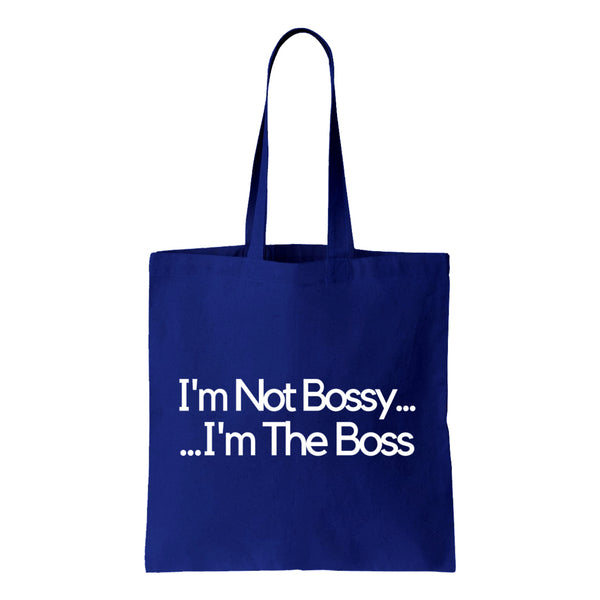 I'm Not Bossy I'm The Boss Canvas Canvas Tote