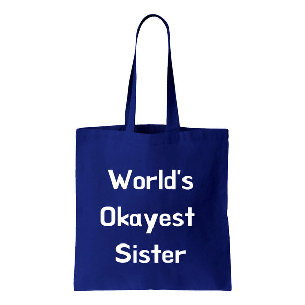 Worlds Okayest Sister Canvas Tote