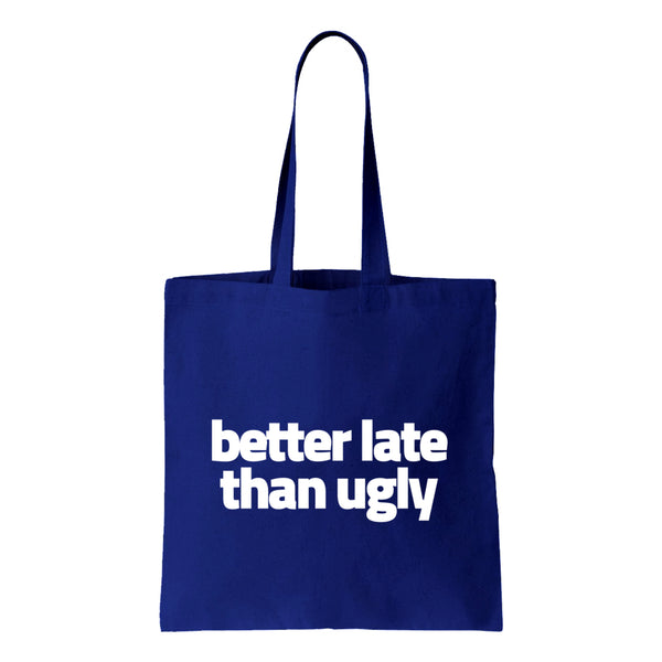 Better Late Than Ugly Canvas Tote