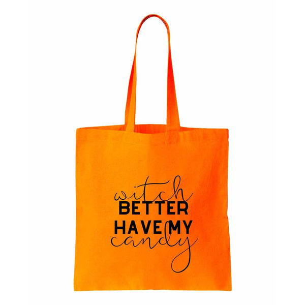 Witch Better Have My Candy Canvas Tote