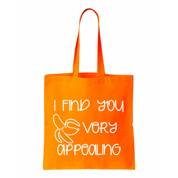 I Find You Very Appealing Canvas Tote