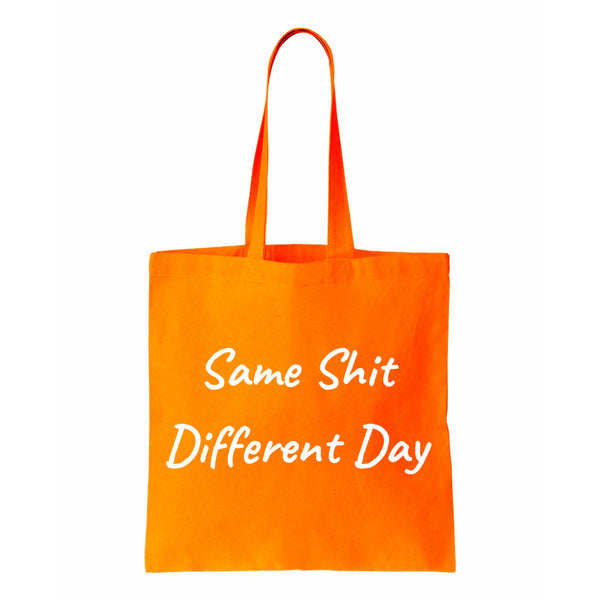 Same Shit, Different Day Canvas Tote