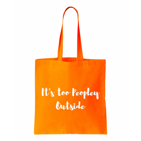 It's Too Peopley Outside Canvas Tote