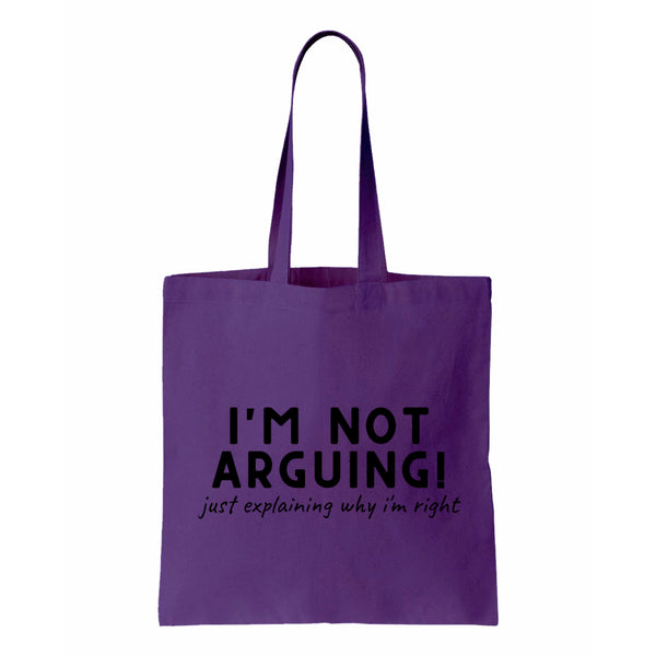 I'm Not Arguing Canvas Tote