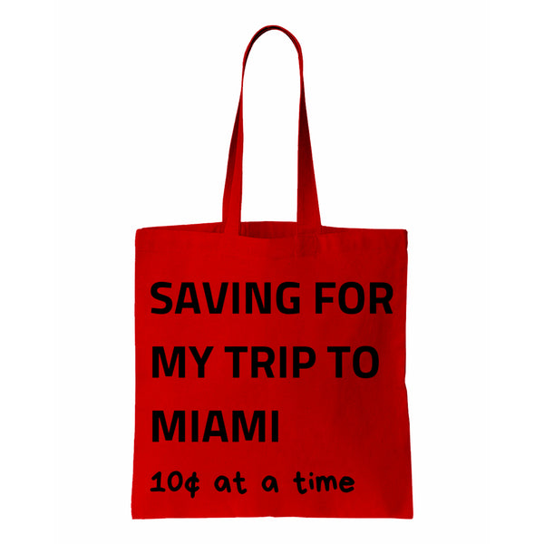 Saving For My Trip To Miami Canvas Tote