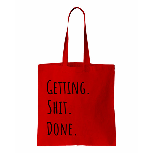 Getting Shit Done Canvas Tote