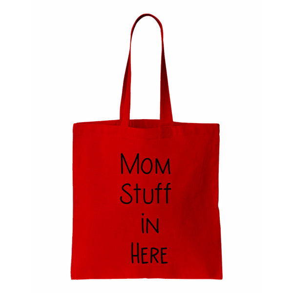 Mom Stuff In Here Canvas Canvas Tote