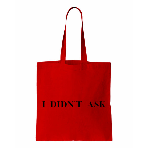 I Didn't Ask Canvas Tote