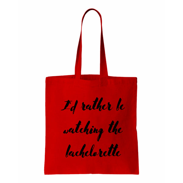 I'd Rather Be Watching The Bachelorette Canvas Tote
