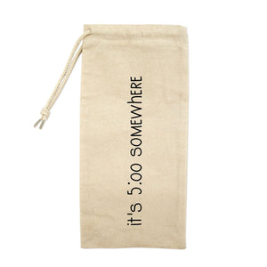 It's 5:00 O'Clock Somewhere Drawstring Wine Tote