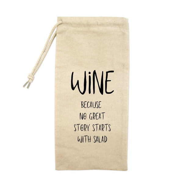 Wine Because No Great Story Starts With Salad Drawstring Wine Tote
