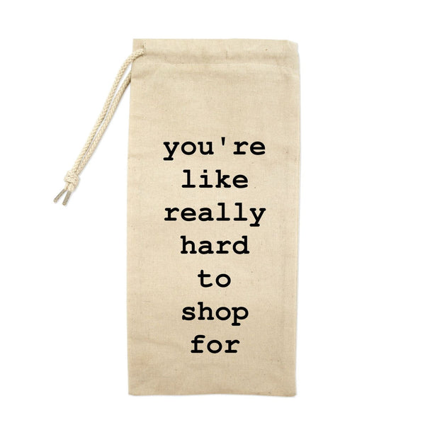 You're Like Really Hard To Shop For Drawstring Wine Tote
