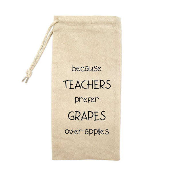 Because Teachers Prefer Grapes Over Apples Drawstring Wine Tote