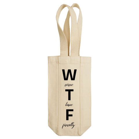 WTF - Wine Time Finally Wine Tote with Handles