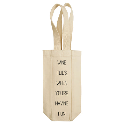 Wine Flies When You're Having Fun Wine Tote with Handles