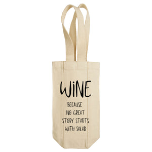 Wine Because No Great Story Starts With Salad Wine Tote with Handles