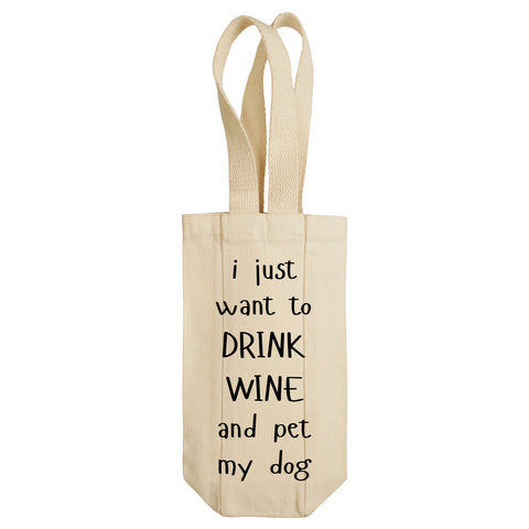 I Just Want To Drink Wine And Pet My Dog Wine Tote with Handles