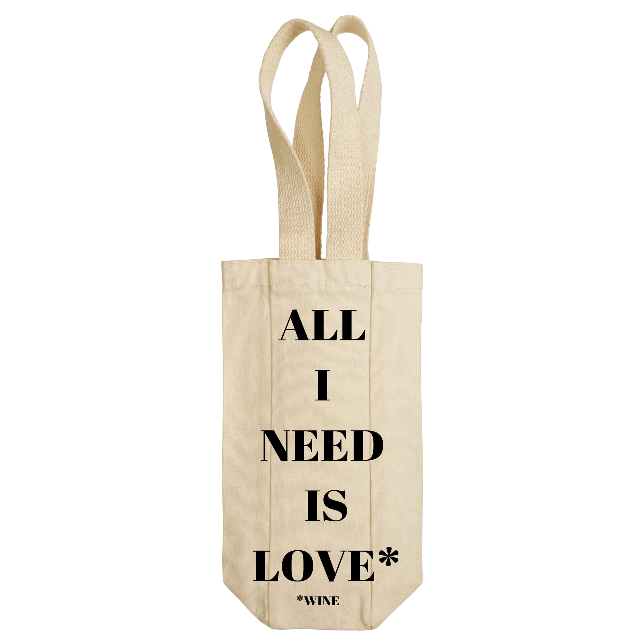 All I Need Is Love* (Wine*) Wine Tote with Handles