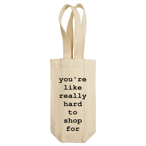 You're Like Really Hard To Shop For Wine Tote with Handles