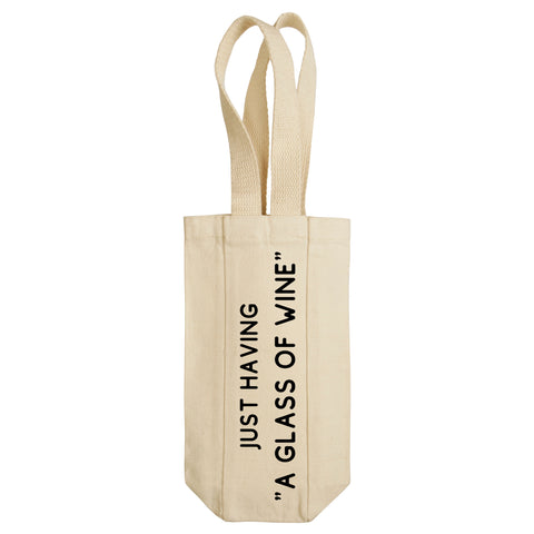 "Just Having ""A Glass Of Wine"" Wine Tote with Handles"