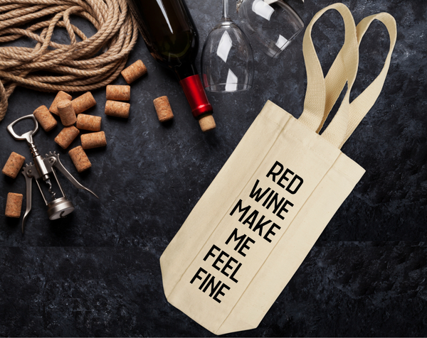 Red Wine Make Me Feel Fine Wine Tote with Handles