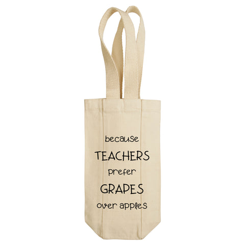 Because Teachers Prefer Grapes Over Apples Wine Tote with Handles