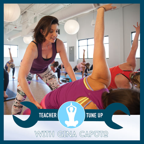 Advanced Teaching: Cuing  & Assists Teacher Tune Up with Gina Caputo