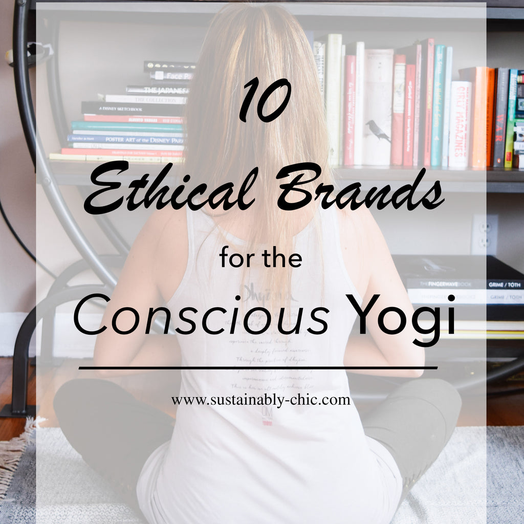 10 Ethical Brands For The Conscious Yogi - Written by Sustainably Chic