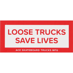 Ace Trucks Sticker Loose Trucks Save Lives