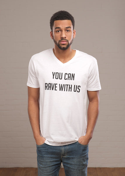 YOU CAN RAVE WITH US TSHIRT - FreetheSpirit