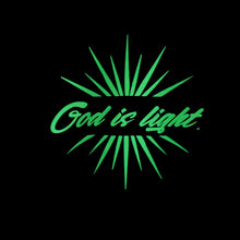 Load image into Gallery viewer, GOD IS LIGHT | GLOW-IN-THE-DARK TEE