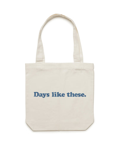 Days Like These Tote