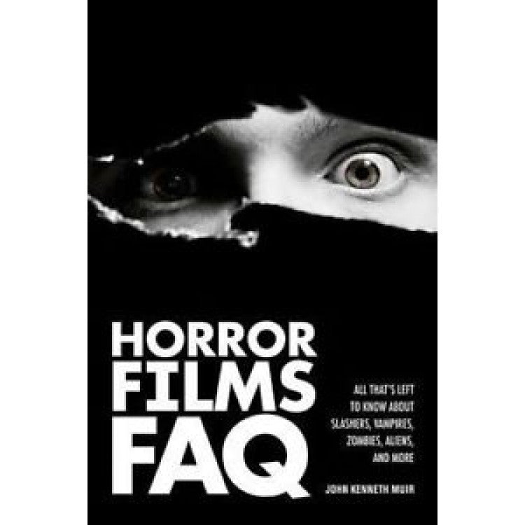 Horror Films FAQ: All That's Left to Know