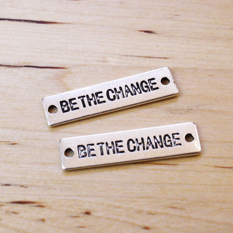 4 | Be the Change Pendants | 31x7mm