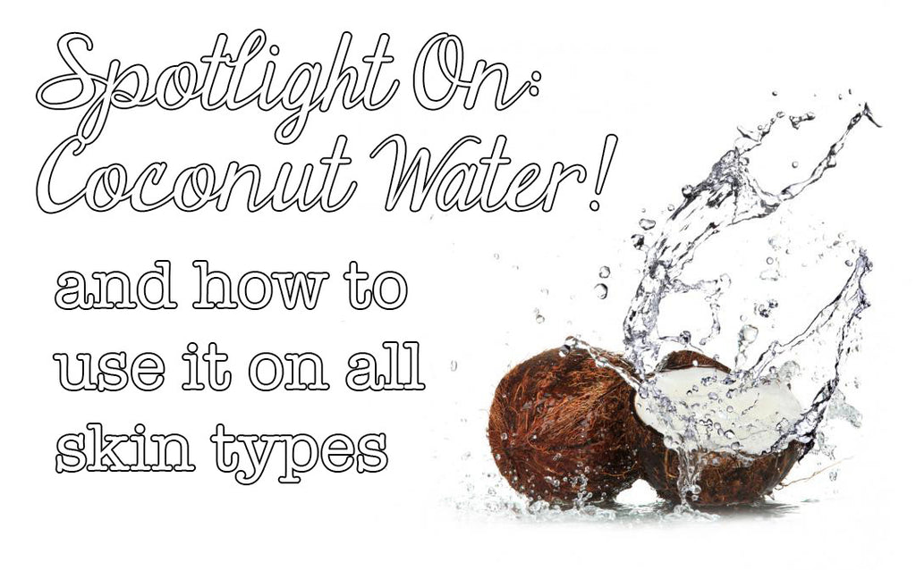 Want flawless skin? Two words: Coconut water!
