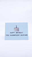 Pixie Card Co. Magnificent Bastard Birthday Card