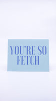 Pixie Card Co. You're So Fetch Card