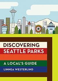 Mountaineers Books Discovering Seattle Parks