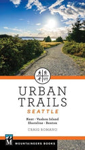 Load image into Gallery viewer, Mountaineers Books Urban Trails Seattle