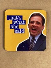 Load image into Gallery viewer, Jim Spinx Coaster She Said Michael Scott